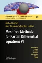 Meshfree Methods for Partial Differential Equations VI ebook by Michael Griebel,Marc Alexander Schweitzer