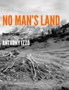 No Man's Land ebook by Anthony Izzo