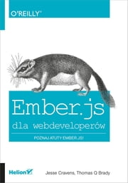Ember.js dla webdeveloperów ebook by Jesse Cravens,Thomas Q Brady