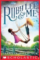 Ruby Lee and Me ebook by