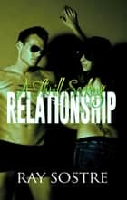 A Thrillseeking Relationship ebook by Ray Sostre