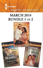 Harlequin Superromance March 2014 - Bundle 1 of 2 - All a Man Is\Remembering That Night\What Belongs to Her ebook by Janice Kay Johnson,Stephanie Doyle,Rachel Brimble