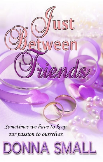 Just Between Friends ebook by Donna Small