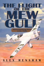 The Flight of the Mew Gull ebook by Alex Henshaw