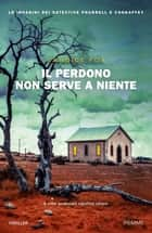 Il perdono non serve a niente ebook by Candice Fox