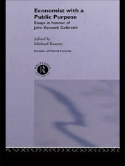 Economist With a Public Purpose - Essays in Honour of John Kenneth Galbraith ebook by Michael Keaney