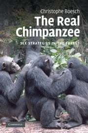 The Real Chimpanzee - Sex Strategies in the Forest ebook by Christophe Boesch