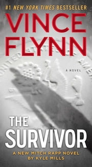 The Survivor ebook by Vince Flynn, Kyle Mills