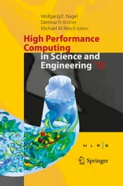 High Performance Computing in Science and Engineering '13 - Transactions of the High Performance Computing Center, Stuttgart (HLRS) 2013 ebook by Wolfgang E. Nagel,Dietmar H. Kröner,Michael M. Resch