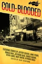 Cold-Blooded - Killer Nashville Noir ebook by Jeffrey Deaver, Anne Perry, Robert Dugoni,...