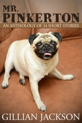 Mr. Pinkerton: An Anthology of 24 Short Stories ebook by Gillian Jackson