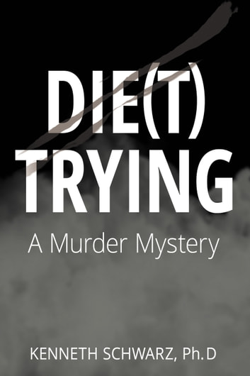 Die(t) Trying ebook by Kenneth Schwarz,Ph.D.