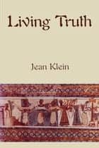 Living Truth ebook by Jean Klein