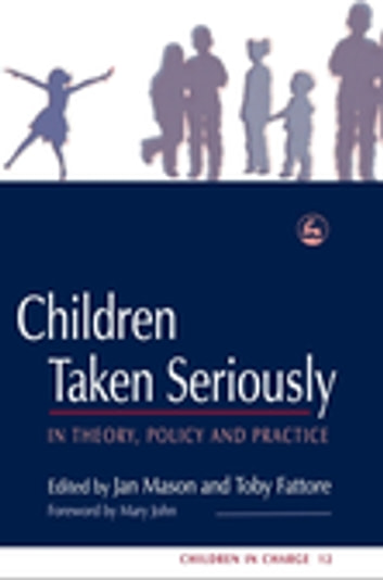 Children Taken Seriously - In Theory, Policy and Practice ebook by Chris Goddard