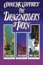 The Dragonriders of Pern ebook by Anne McCaffrey