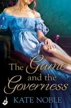 The Game and the Governess: Winner Takes All 1 ebook by Kate Noble
