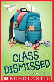 Class Dismissed ebook by Allan Woodrow