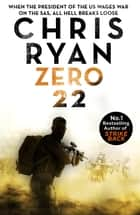 Zero 22: Danny Black Thriller 8 ebook by Chris Ryan