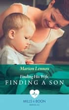Finding His Wife, Finding A Son (Mills & Boon Medical) (Bondi Bay Heroes, Book 2) ebook by Marion Lennox
