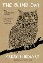The Blind Owl eBook by Sadegh Hedayat, Naveed Noori