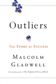 Outliers: The Story of Success ebook by Malcolm Gladwell