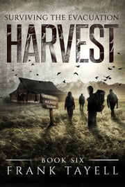 Surviving The Evacuation, Book 6: Harvest ebook by Frank Tayell