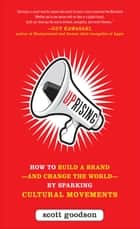 Uprising: How to Build a Brand--and Change the World--By Sparking Cultural Movements ebook by Scott Goodson