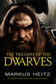 The Triumph of the Dwarves ebook by Markus Heitz