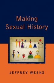 Making Sexual History ebook by Jeffrey Weeks
