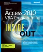 Microsoft Access 2010 VBA Programming Inside Out ebook by Andrew Couch