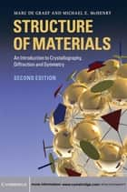 Structure of Materials ebook by Marc De Graef,Michael E. McHenry