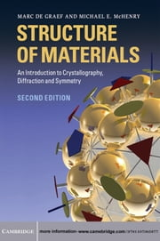 Structure of Materials - An Introduction to Crystallography, Diffraction and Symmetry ebook by Marc De Graef,Michael E. McHenry