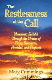 The Restlessness of the Call ebook by Cummings, Mary