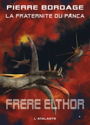 Frère Elthor - La Fraternité du Panca, T5 ebook by Pierre Bordage