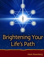 Brightening Your Life's Path ebook by Mark Riesenberg