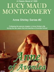 Anne of Avonlea: Anne Shirley Series #2 ebook by Lucy Maud Montgomery