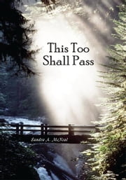 This Too Shall Pass ebook by Sandra A. McNeal