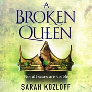 A Broken Queen audiobook by Sarah Kozloff