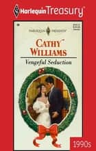 Vengeful Seduction ebook by Cathy Williams