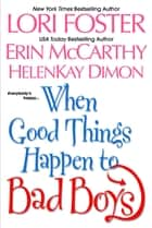When Good Things Happen To Bad Boys ebook by