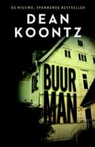 De buurman ebook by Dean Koontz, Jan Mellema