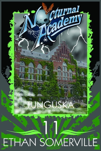 Nocturnal Academy 11: Tunguska ebook by Ethan Somerville