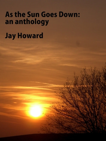 As The Sun Goes Down ebook by Jay Howard