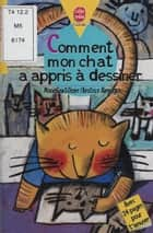 Comment mon chat a appris à dessiner ebook by Beatrice Alemagna, Marie Saint-Dizier