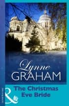 The Christmas Eve Bride (Mills & Boon Short Stories) ebook by Lynne Graham