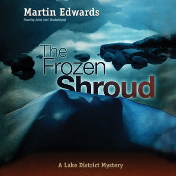 The Frozen Shroud - A Lake District Mystery audiobook by Martin Edwards