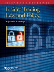 Insider Trading Law and Policy (Concepts and Insights Series) ebook by Stephen Bainbridge