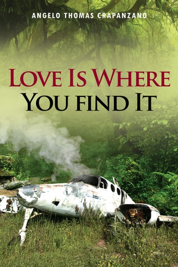 Love Is Where You Find It ebook by Angel Thomas Crapanzano