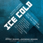 Mystery Writers of America Presents Ice Cold - Tales of Intrigue from the Cold War audiobook by Mystery Writers of America, Mystery Writers of America, Jeffery Deaver,...