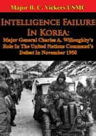 Intelligence Failure In Korea: ebook by Major Justin M. Haynes